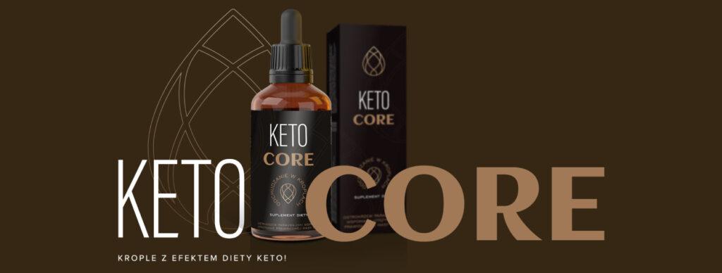 Keto Core - jakie są zalety i efekty stosowania?